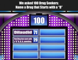 Family Feud.....Drug Seekers Edition (image)